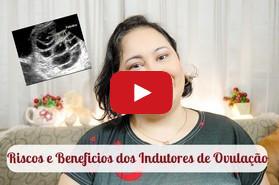 video riscos e beneficios de indutores de ovulacao